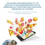 EVALUATING IMPLEMENTATION OF THE WHO SET OF RECOMMENDATIONS ON THE MARKETING OF FOODS AND NON-ALCOHOLIC BEVERAGES TO CHILDREN